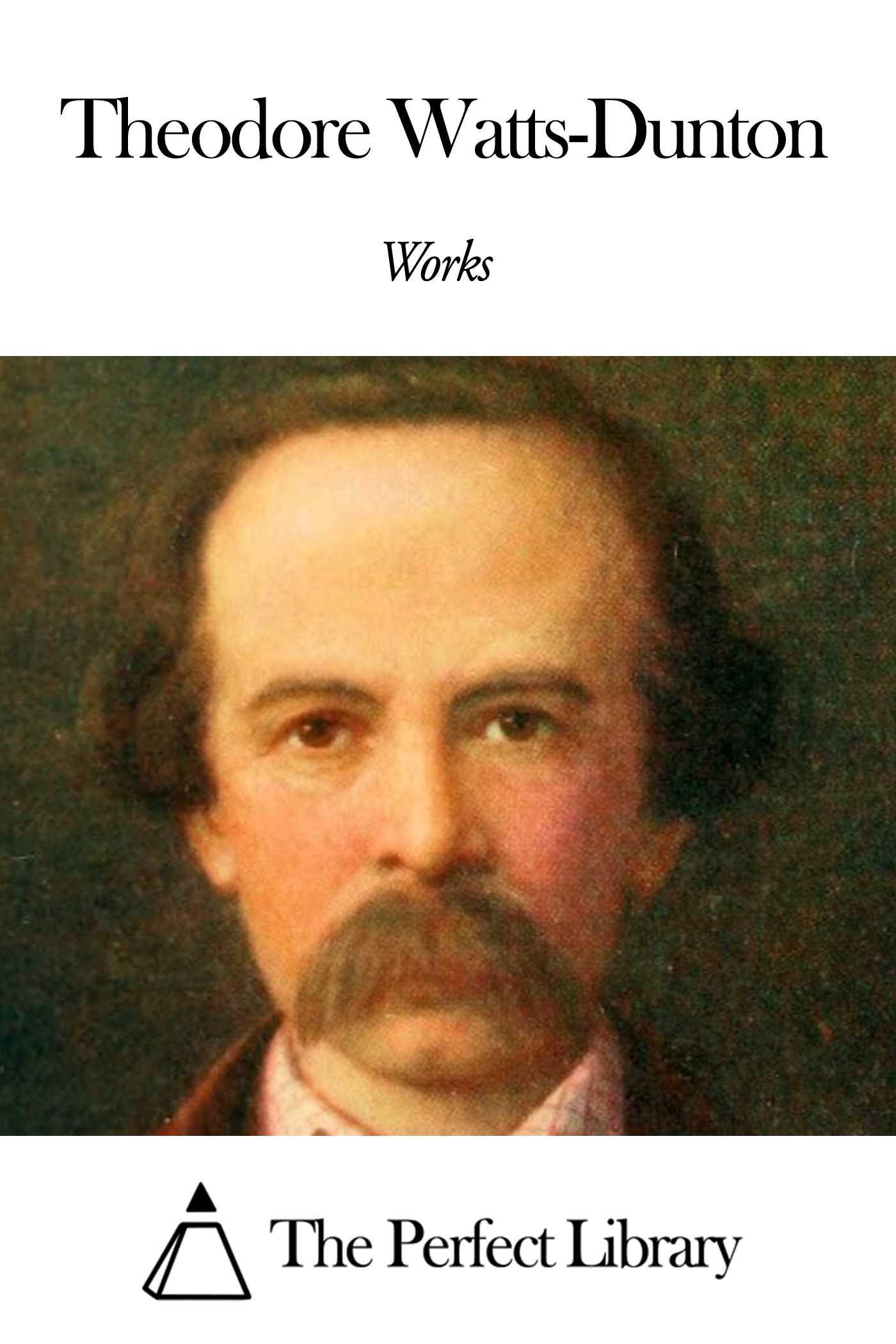 Works of Theodore Watts-Dunton