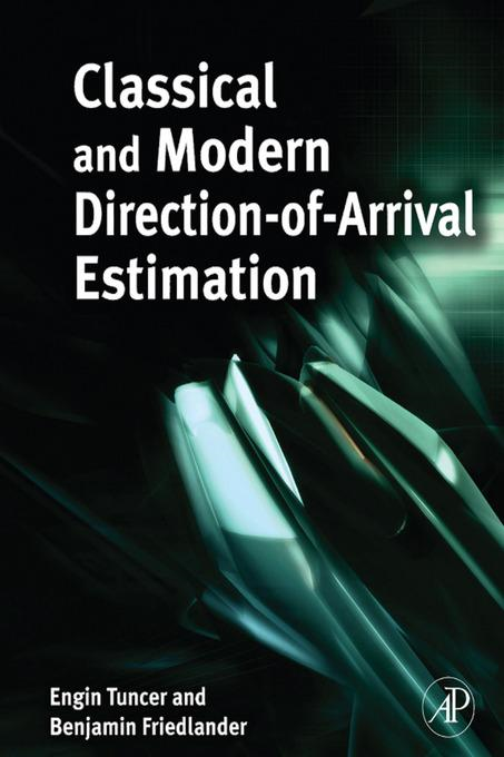 Classical and Modern Direction-of-Arrival Estimation By: Tuncer, T. Engin