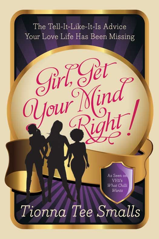 Girl, Get Your Mind Right By: Tionna Tee Smalls