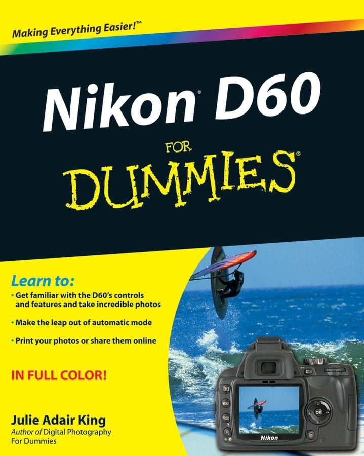 Nikon D60 For Dummies By: Julie Adair King