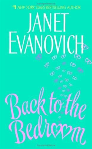 Back to the Bedroom By: Janet Evanovich