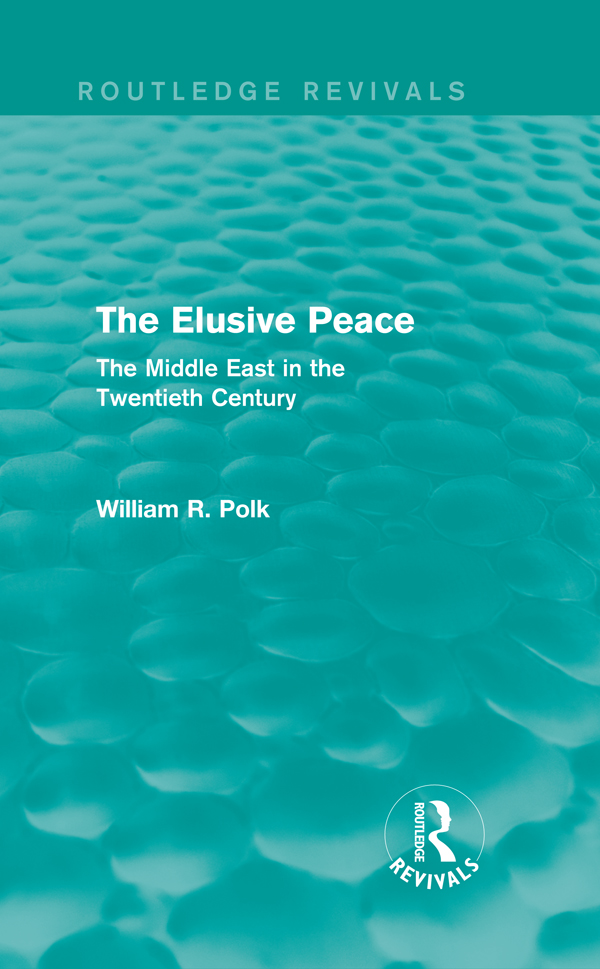 The Elusive Peace: The Middle East in the Twentieth Century The Middle East in the Twentieth Century