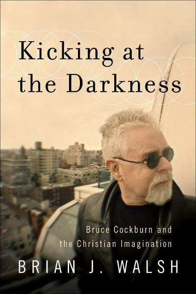 Kicking at the Darkness By: Brian J. Walsh