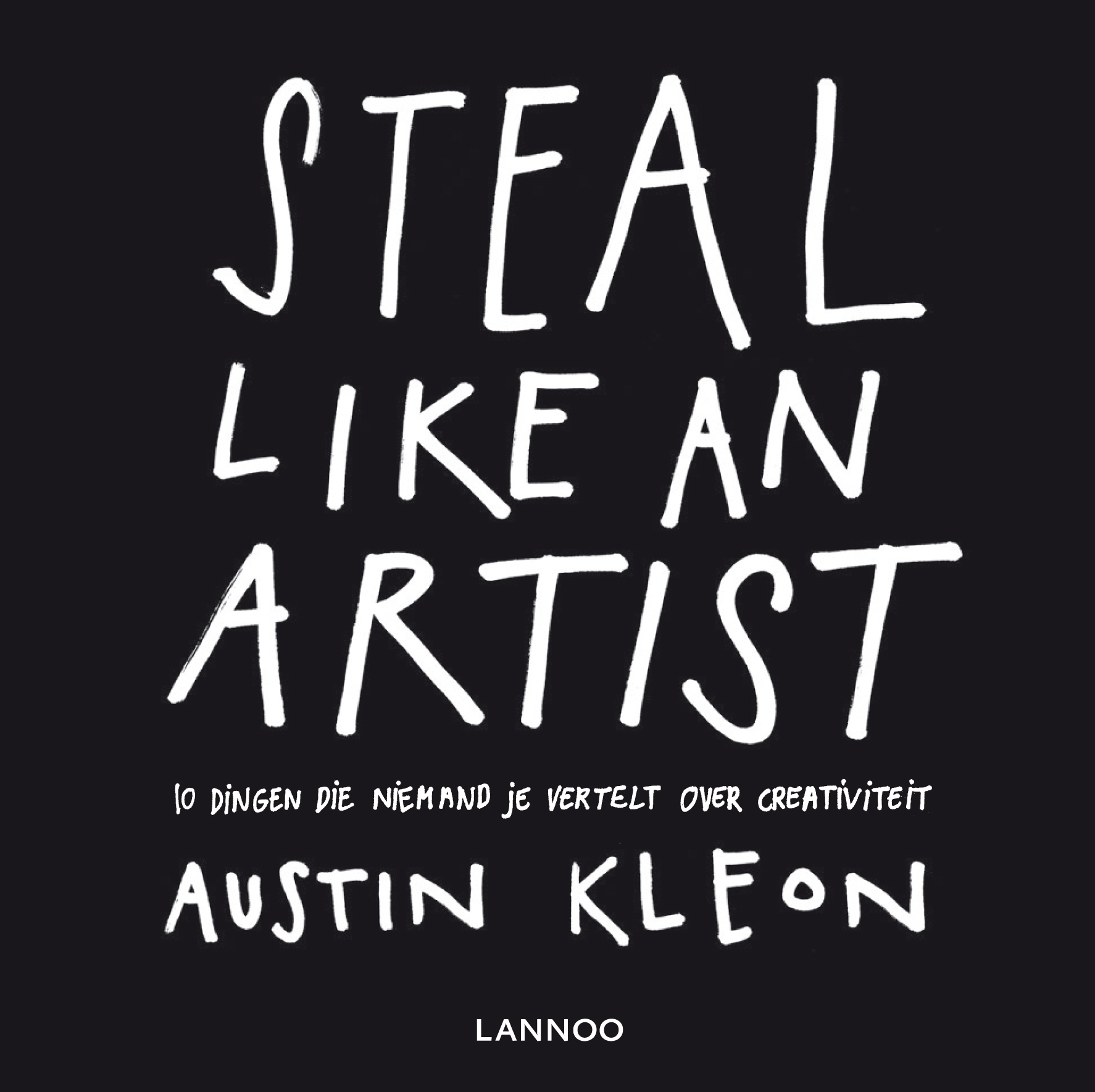Steal like an artist By: Austin Kleon