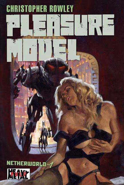 Heavy Metal Pulp: Pleasure Model By: Christopher Rowley