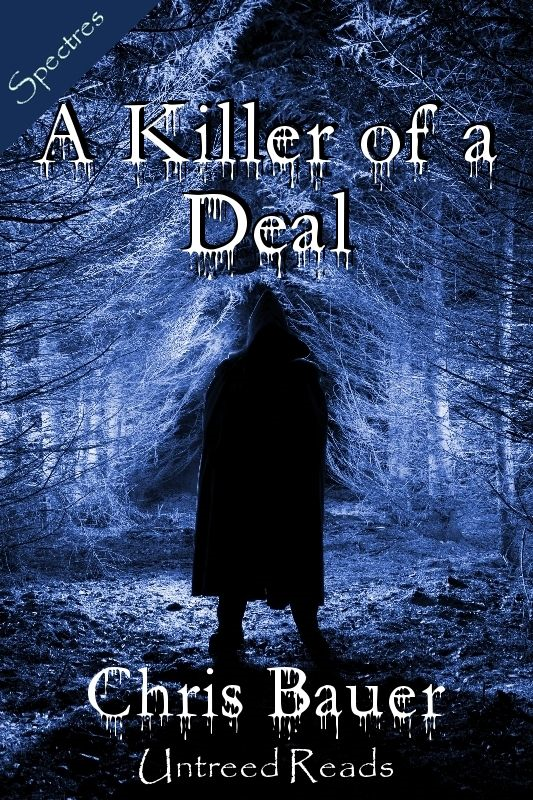 A Killer of a Deal By: Chris Bauer