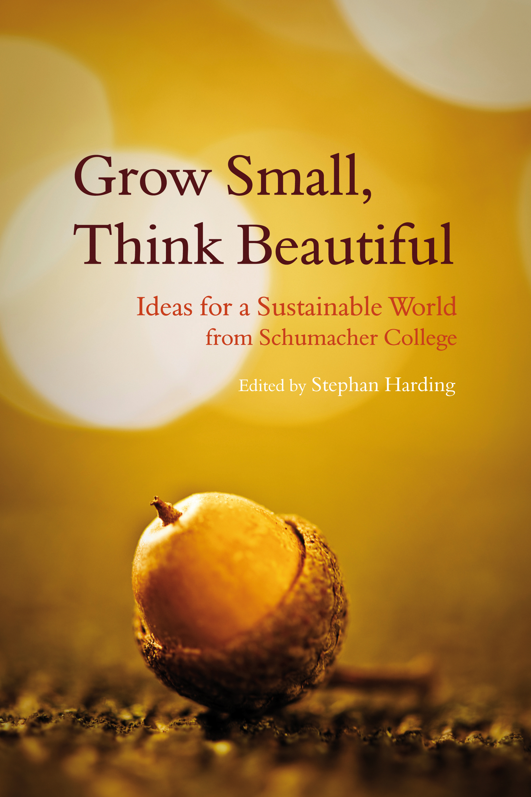 Grow Small, Think Beautiful By: