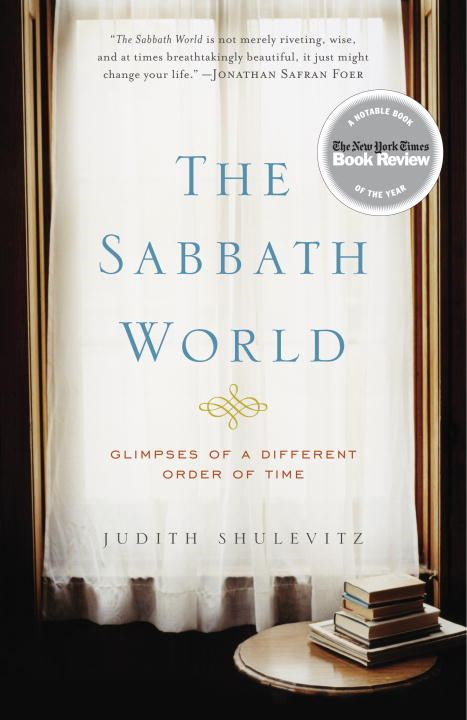 The Sabbath World By: Judith Shulevitz