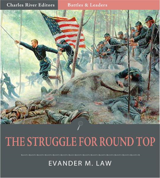 Battles and Leaders of the Civil War: The Struggle for Round Top (Illustrated)