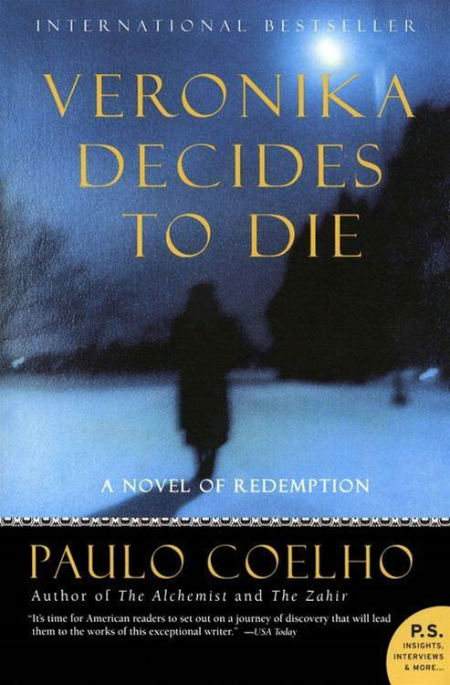 Veronika Decides to Die By: Paulo Coelho
