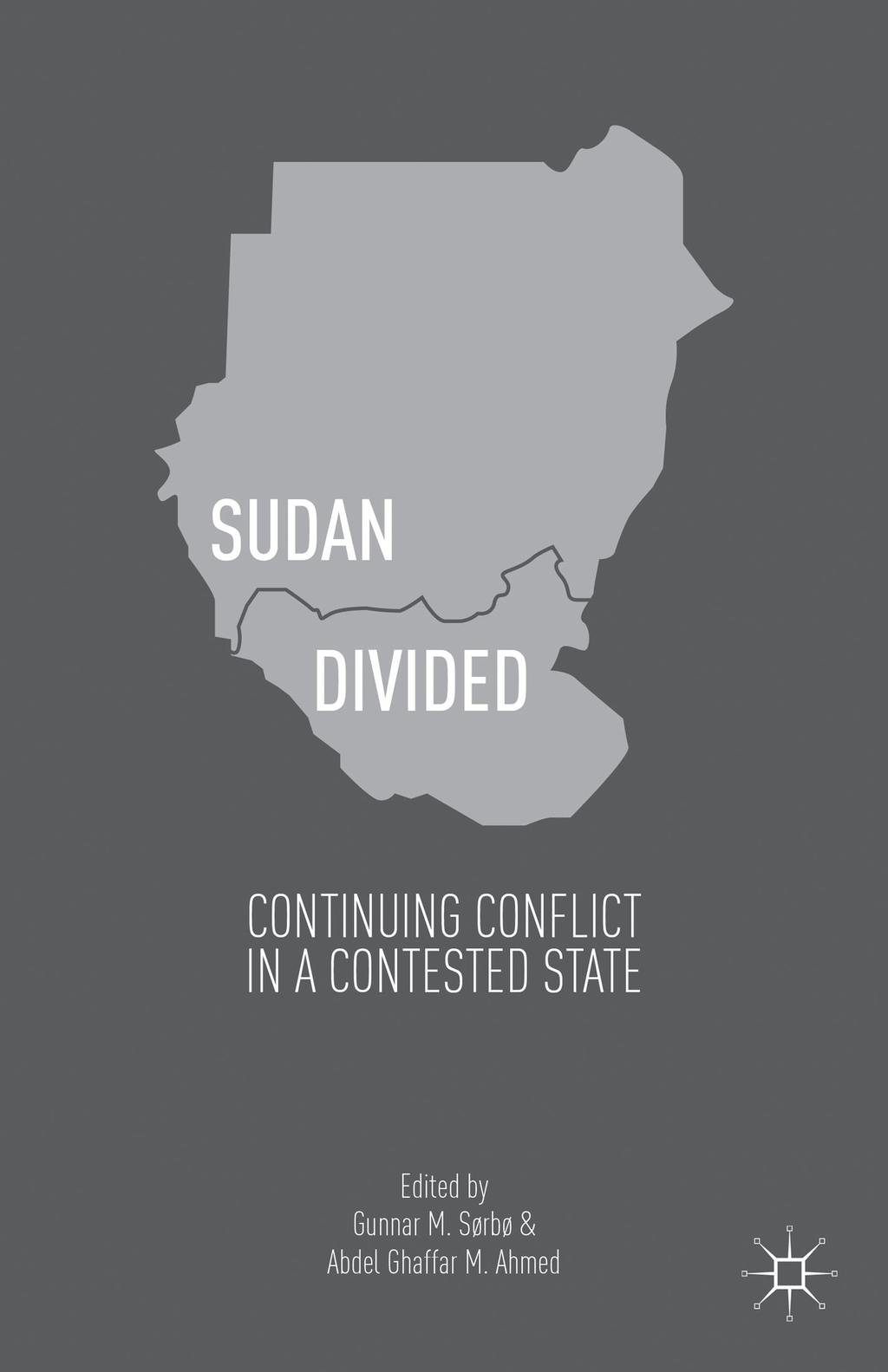 Sudan Divided Continuing Conflict in a Contested State