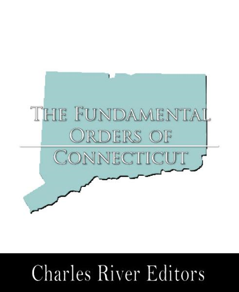 an analysis of the fundamental orders of connecticut in the united states It is nicknamed the constitution state because the fundamental orders of connecticut served as a model for the united states steel manufacturing began in.