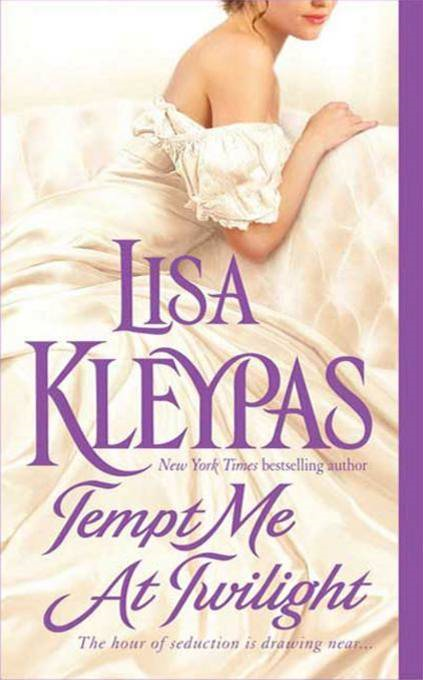 Tempt Me at Twilight By: Lisa Kleypas