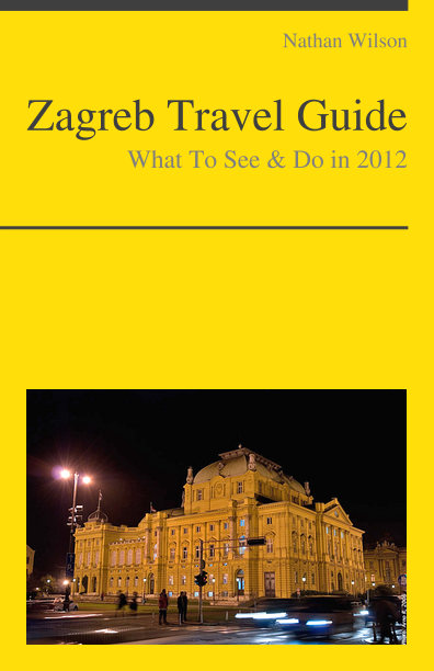 Zagreb, Croatia Travel Guide - What To See & Do