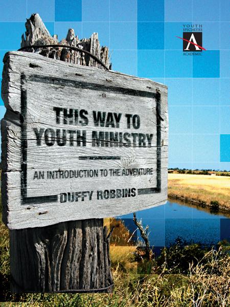 This Way to Youth Ministry By: Duffy   Robbins