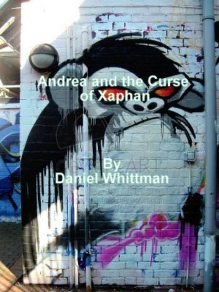 Andrea and the Curse of Xaphan By: Daniel Whittman