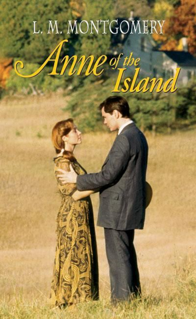 Anne of the Island By: L. M. Montgomery