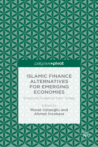 Islamic Finance Alternatives for Emerging Economies Empirical Evidence from Turkey