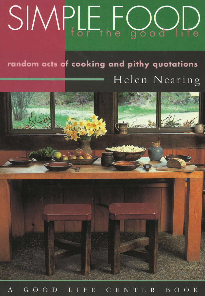 Simple Food for the Good Life: Random Acts of Cooking and Pithy Quotations