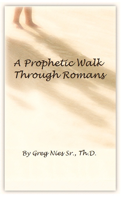 A Prophetic Walk Through Romans: A Compilation