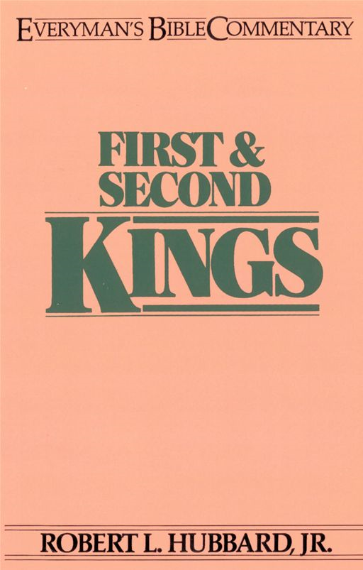 First & Second Kings- Everyman's Bible Commentary By: Robert L Hubbard
