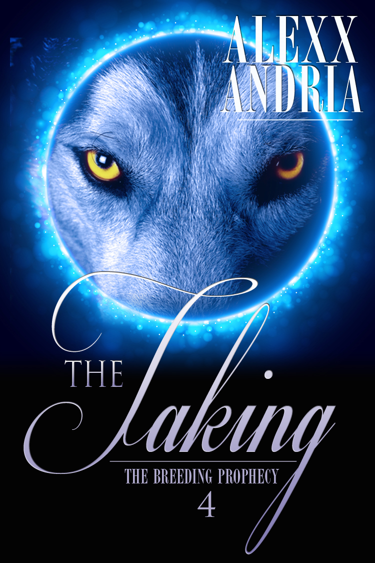 Alexx Andria - The Taken (Wolf Shifter Romance)