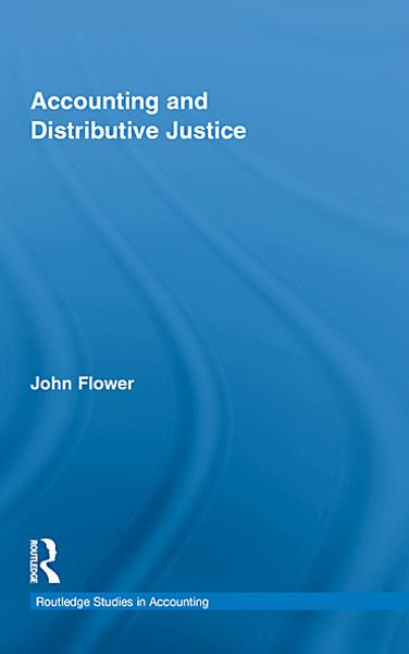 Accounting and Distributive Justice By: John Flower