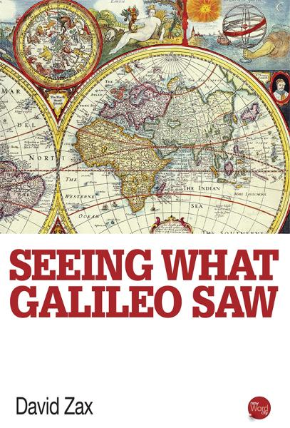Seeing What Galileo Saw By: David Zax