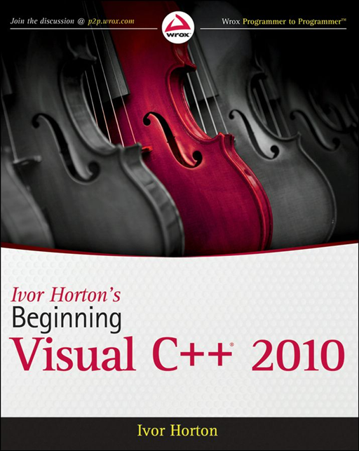Ivor Horton's Beginning Visual C++ 2010 By: Ivor Horton