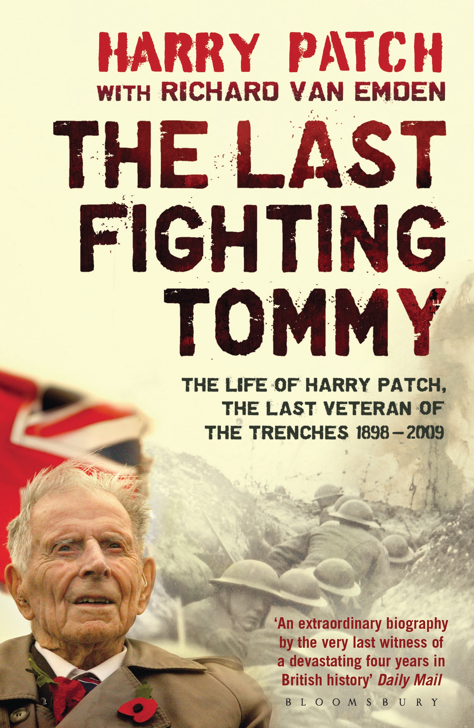 The Last Fighting Tommy The Life of Harry Patch, Last Veteran of the Trenches, 1898-2009