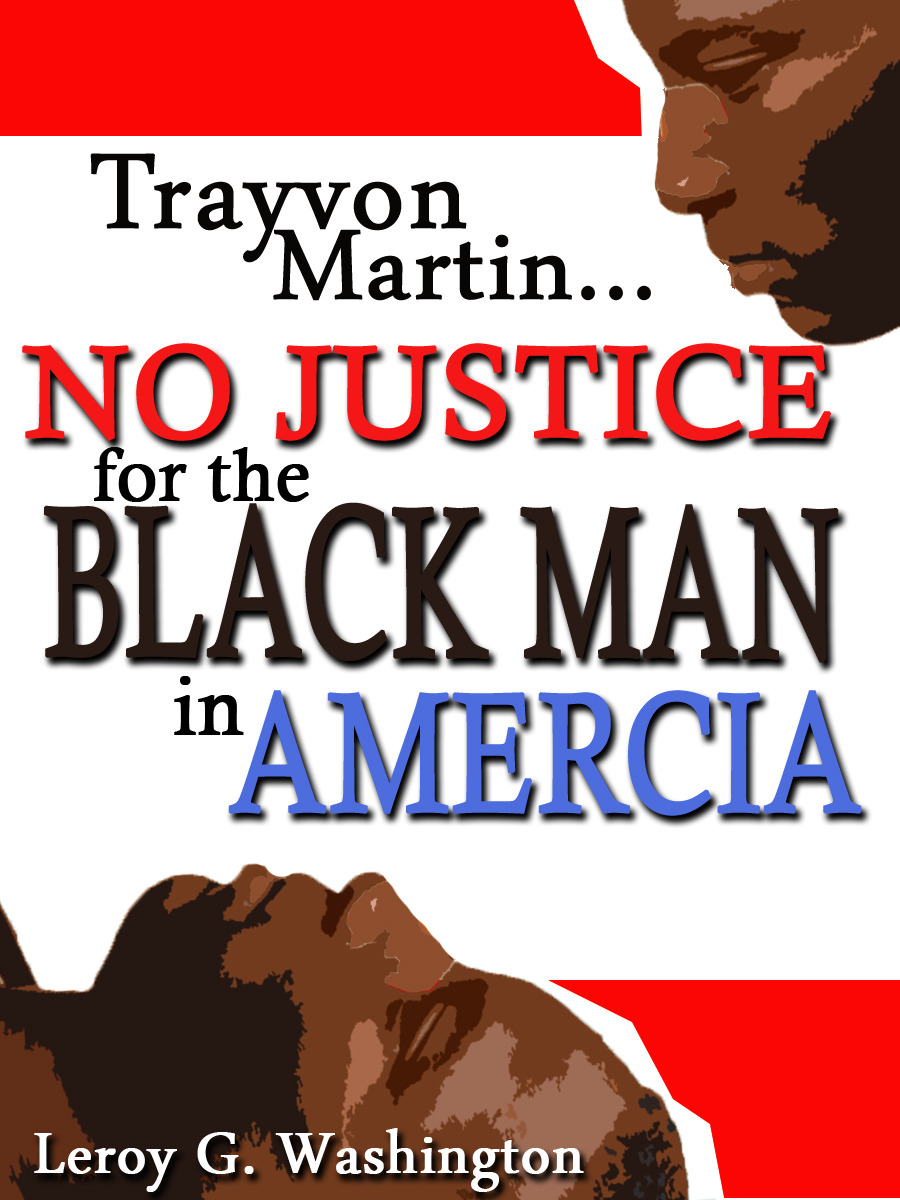 Trayvon Martin…No Justice For The Black Man In America!