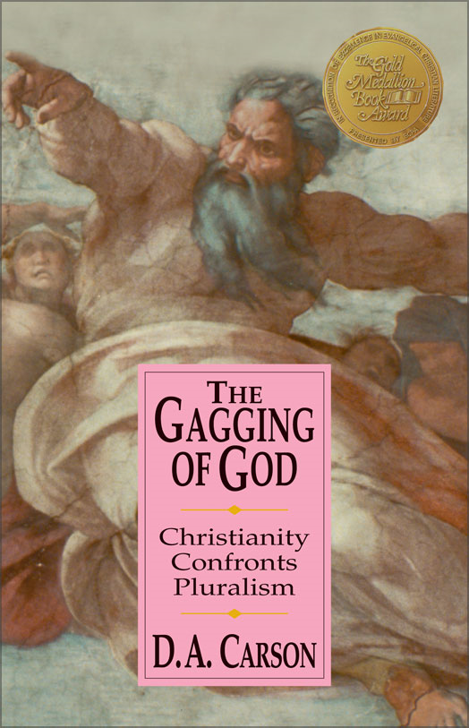 The Gagging of God By: D. A.   Carson