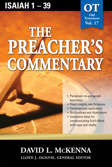 The Preacher's Commentary - Volume 17: Isaiah 1-39 By: David McKenna