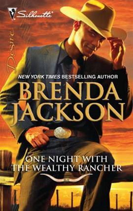 One Night with the Wealthy Rancher By: Brenda Jackson