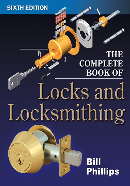 The Complete Book of Locks and Locksmithing By: Bill Phillips