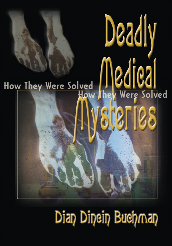 Deadly Medical Mysteries By: Dian Dincin Buchman, Claire Gerus
