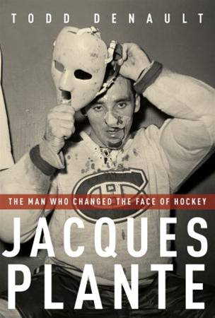 Jacques Plante By: Todd Denault
