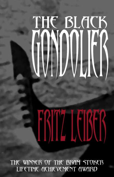 The Black Gondolier and Other Stories By: Fritz Leiber