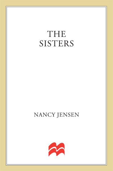 The Sisters By: Nancy Jensen