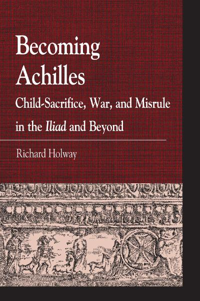 Becoming Achilles By: Richard Kerr Holway