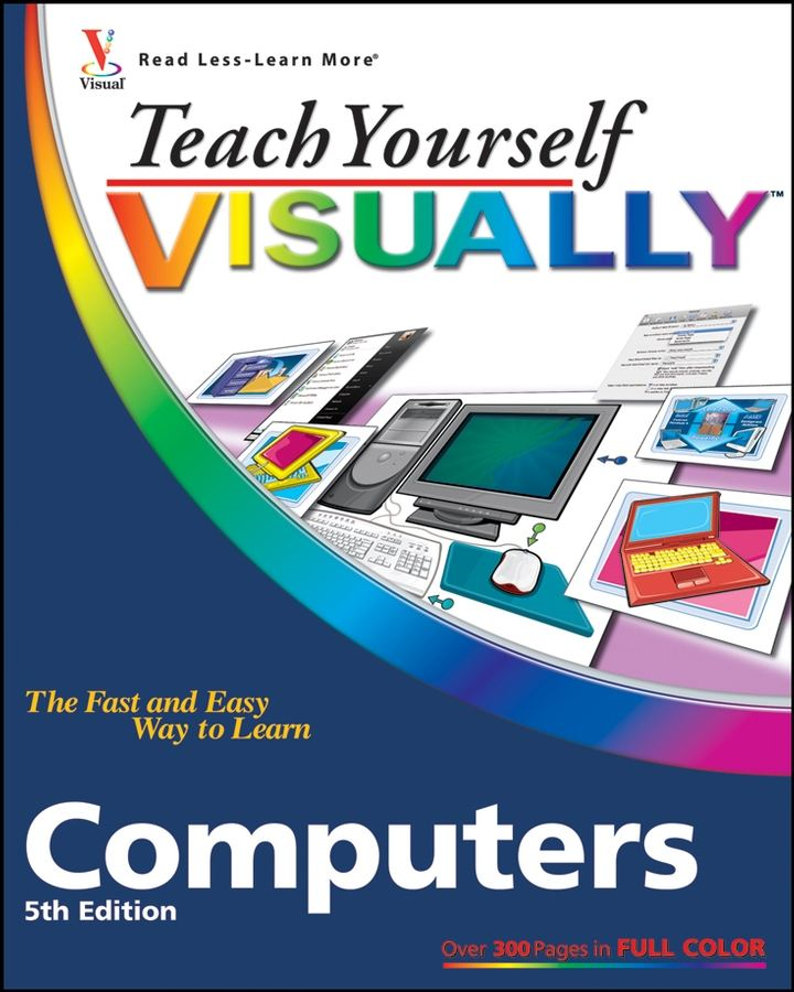 Teach Yourself VISUALLY Computers By: Paul McFedries