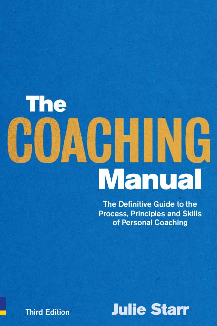 The Coaching Manual The Definitive Guide to The Process,  Principles and Skills of Personal Coaching