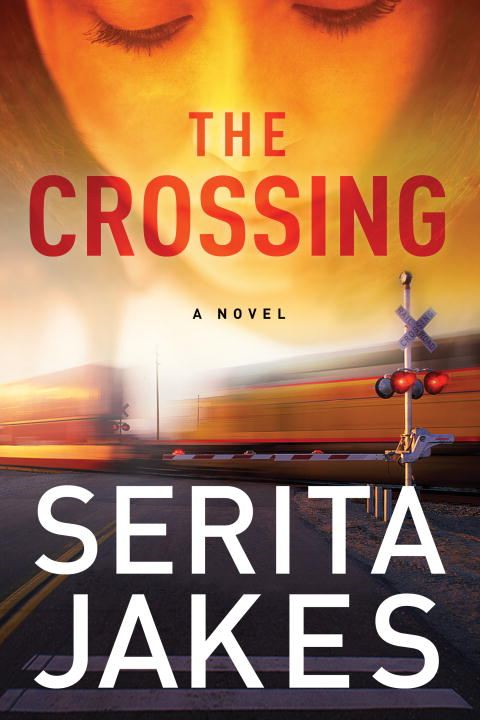 The Crossing: A Novel By: Serita Ann Jakes