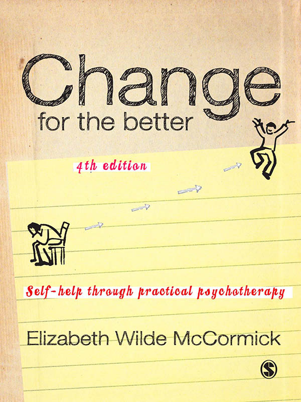 Change for the Better Self-Help through Practical Psychotherapy