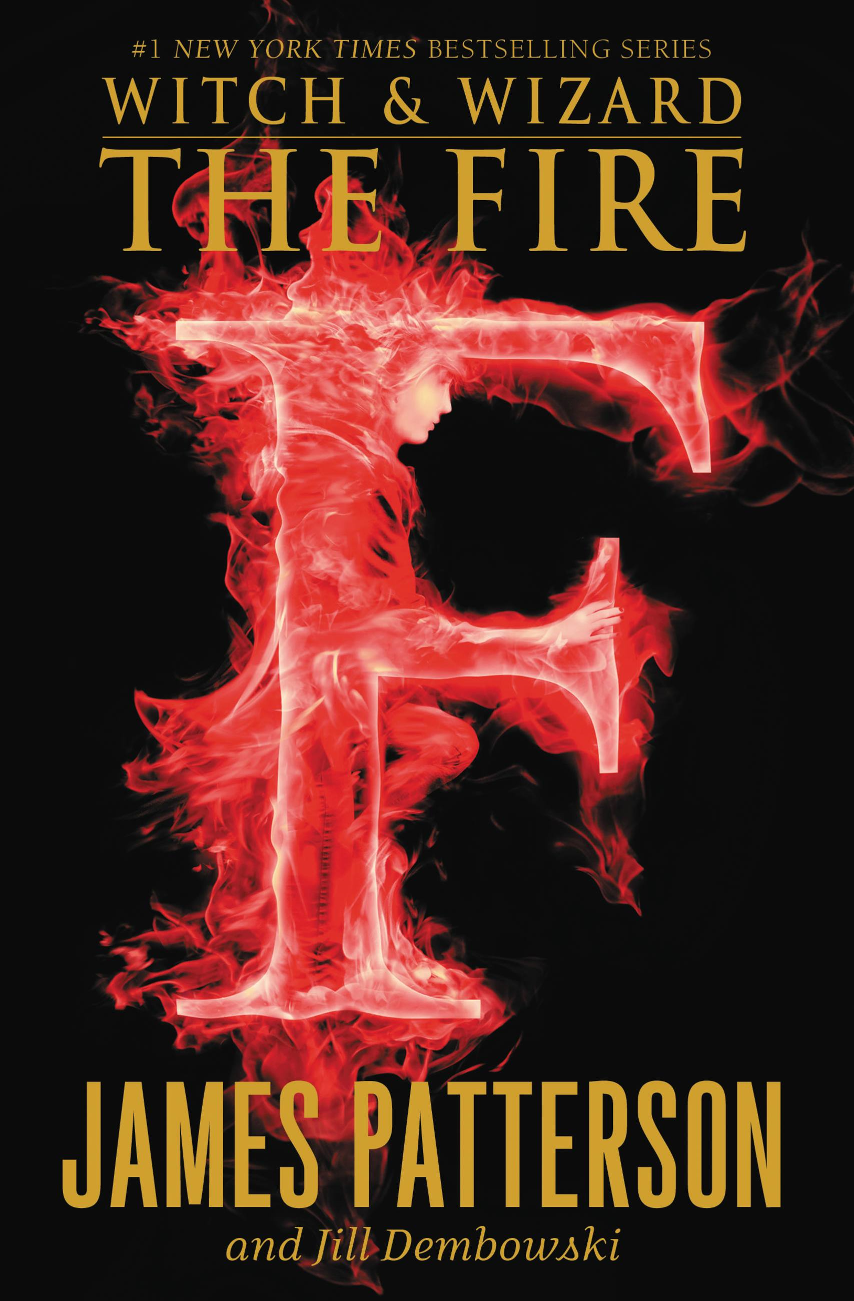 The Fire By: James Patterson,Jill Dembowski