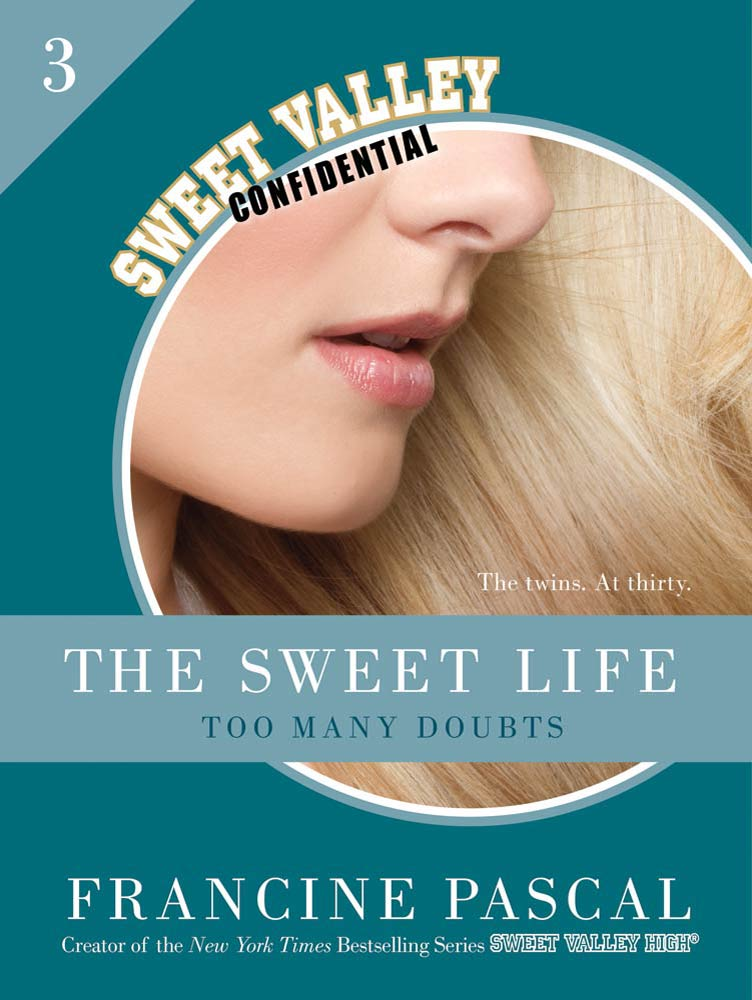 The Sweet Life #3: An E-Serial: Too Many Doubts By: Francine Pascal