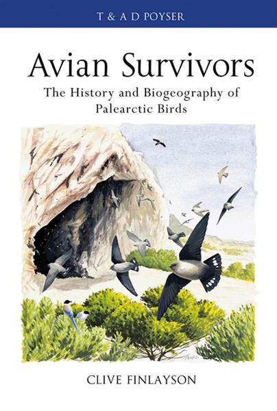 Avian survivors The History and Biogeography of Palearctic Birds