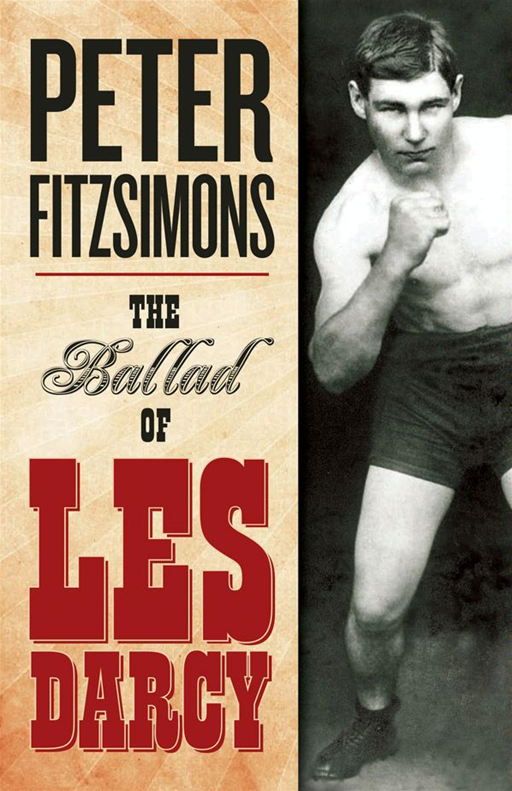 The Ballad of Les Darcy By: Peter FitzSimons