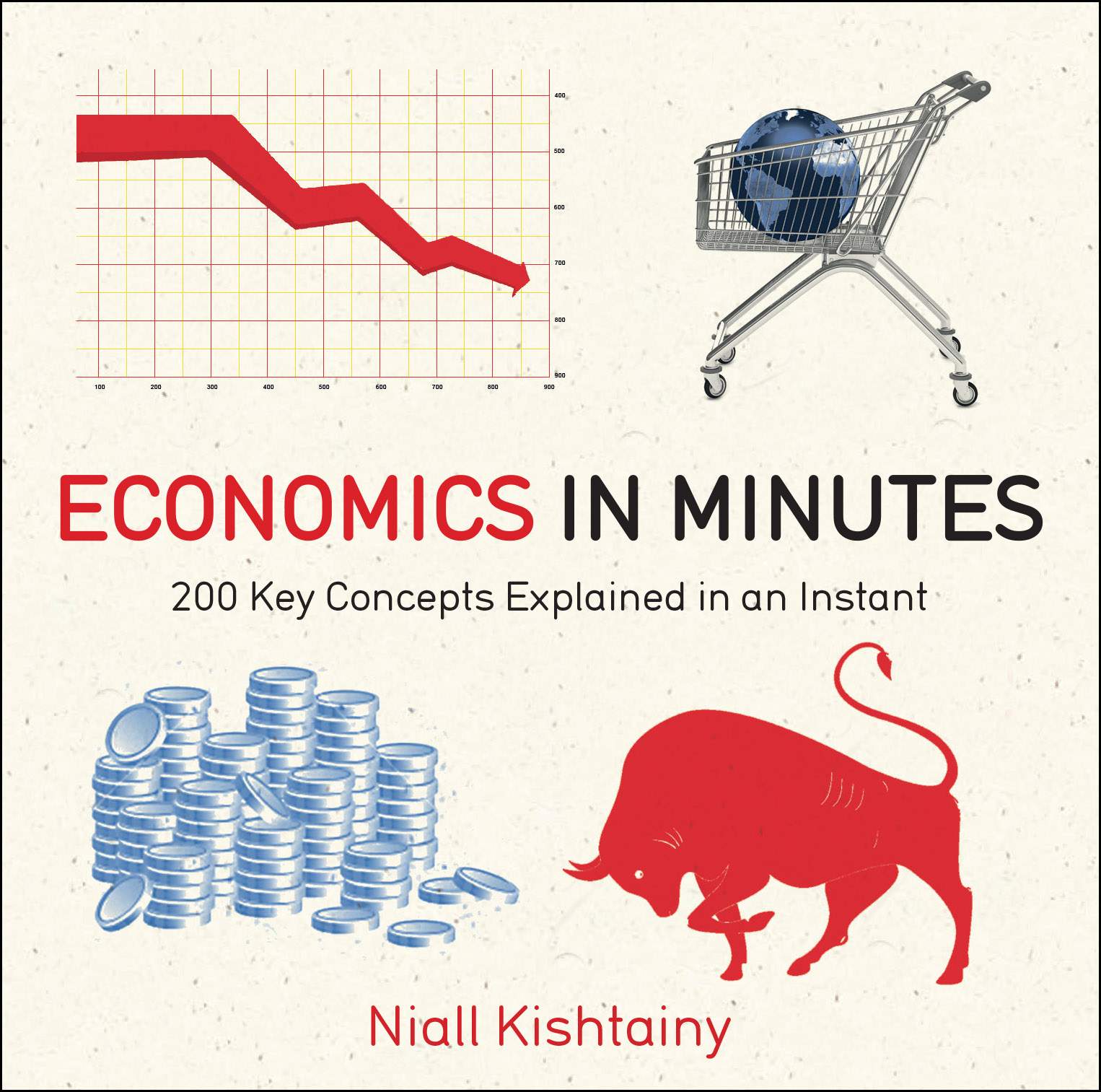 Economics in Minutes 200 Key Concepts Explained in an Instant