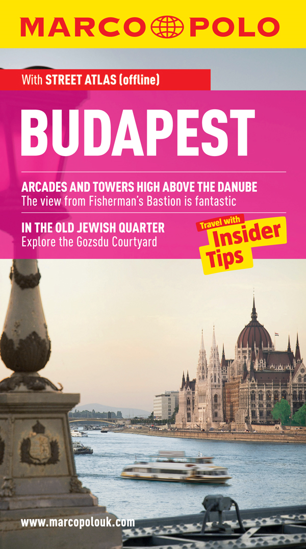 Budapest Marco Polo Travel Guide: Travel With Insider Tips